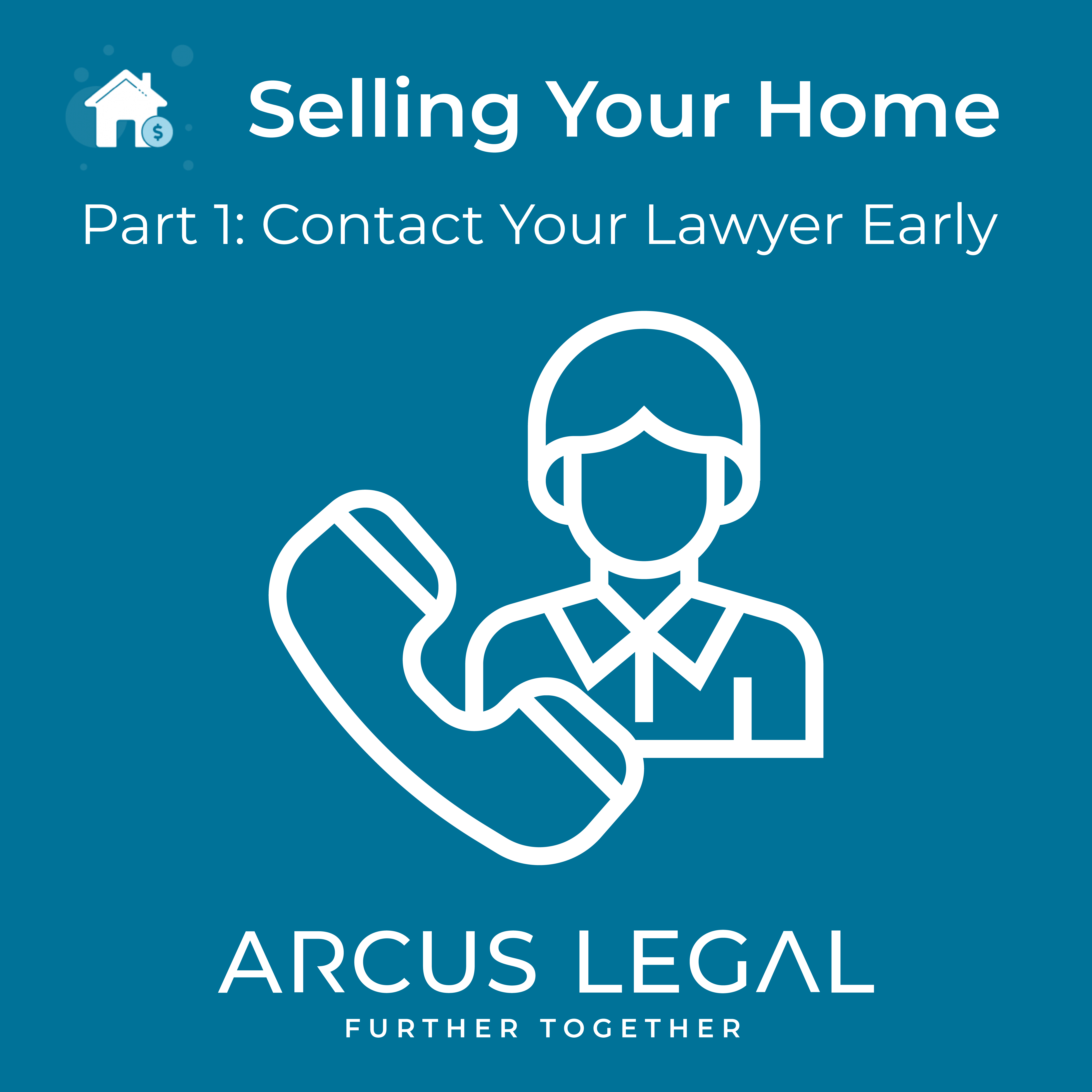 Selling Your Home - Part 1 - Contact your Lawyer Early