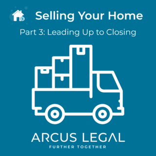 Selling Your Home - Part 3 - Leading up to Closing