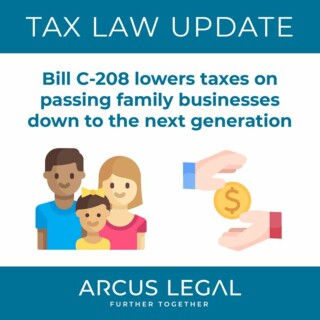 Tax Law Update - Bill C-208 lowers taxes on passing family businesses down to the next generation