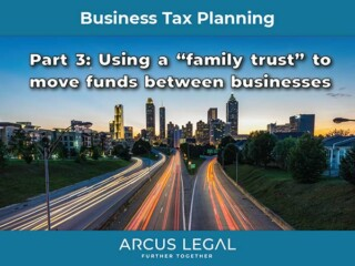 """Business Tax Planning – Part 3 – Using a """"family trust"""" to move funds between businesses"""