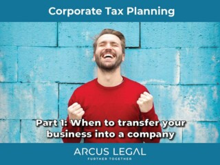 Corporate Tax Planning - Part 1 - When to transfer your business into a company