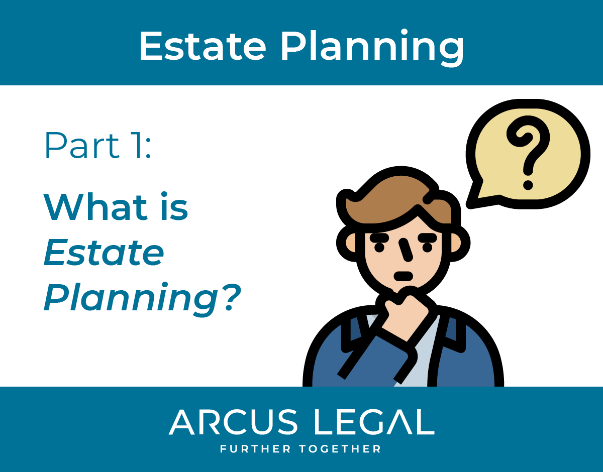 Estate Planning Series - Part 1 - What is Estate Planning