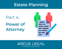 Estate Planning Series - Part 4 - Power of Attorney