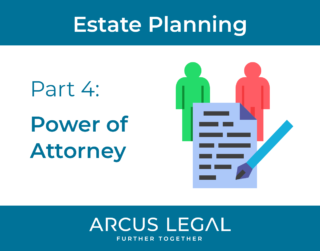 Estate Planning Series - Part 4 - Power of Attorney