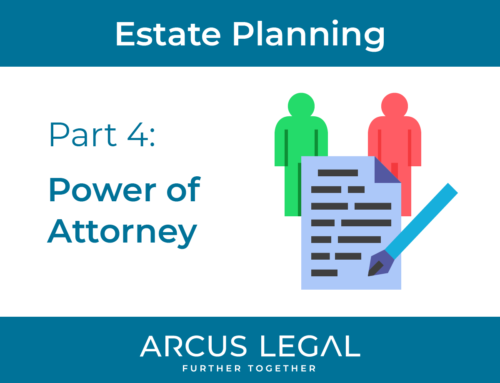 Estate Planning – Part 4 – Power of Attorney