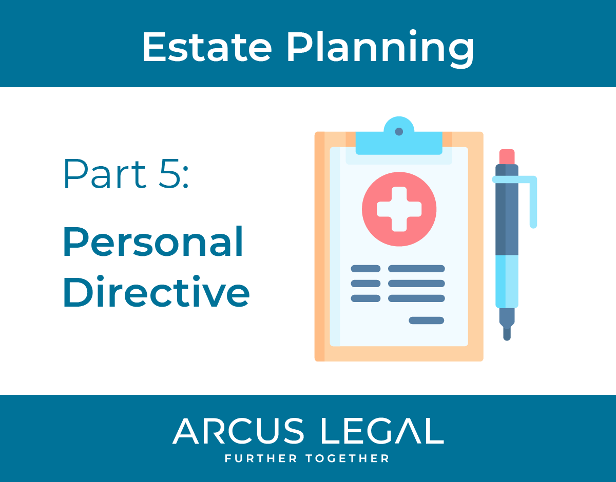 Estate Planning Series - Part 5 - Personal Directive