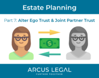 Estate Planning Series - Part 7 - Alter Ego Trust and Joint Partner Trust-01